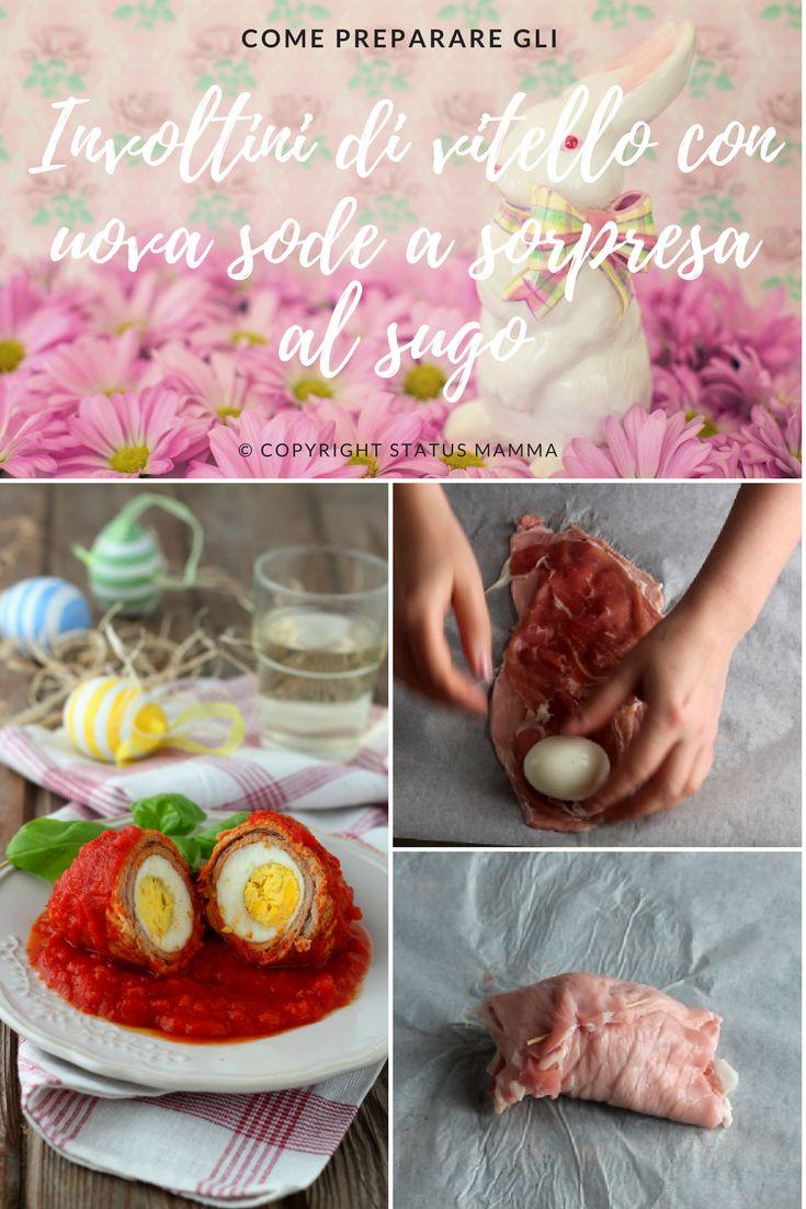 Come preparare gli involtini di vitello con uova sode a sorpresa al sugo ricetta food photography statusmamma gialloblog pasqua easter