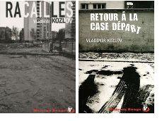 Vladimir Kozlov - Racailles et Retour à la case départ (Moisson rouge)