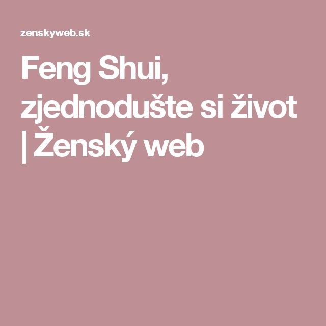 Feng Shui, zjednodušte si život | Ženský web