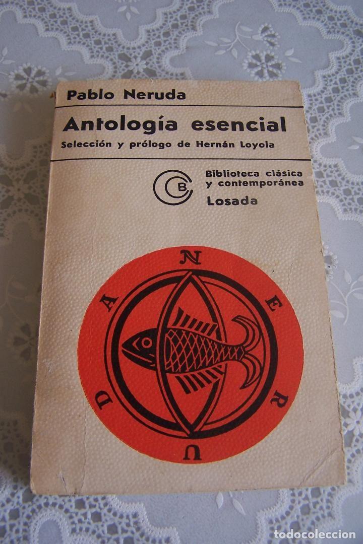 PABLO NERUDA. ANTOLOGÍA ESENCIAL. BIBLIOTECA CLÁSICA Y CONTEMPORÁNEA, LOSADA 1971. - Foto 1