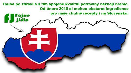 Touha po zdraví a s tím spojené kvalitní potraviny neznají hranic. Od února 2015 si mohou obstarat ingredience pro naše chutné recepty i na Slovensku. www.fajnejidlo.eu