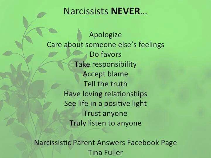 Narcissists  NEVER...believe it!                                                                                                                                                                                 More