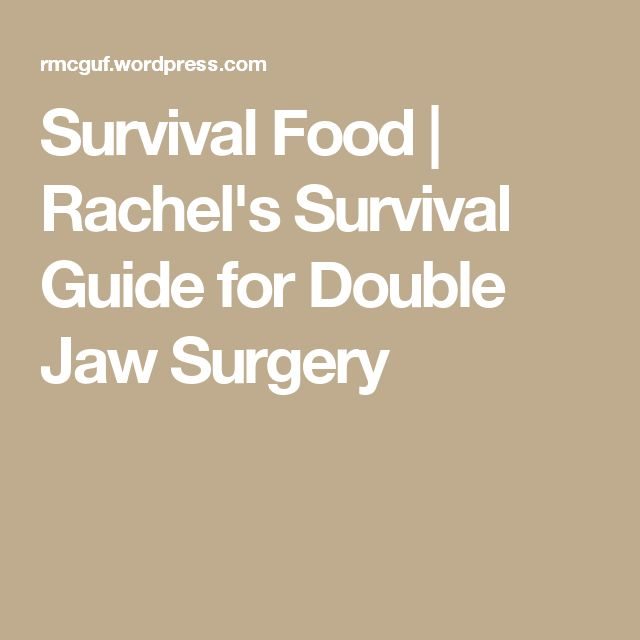 Survival Food | Rachel's Survival Guide for Double Jaw Surgery