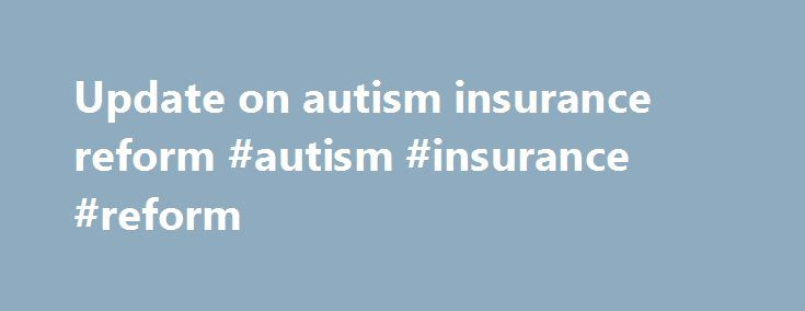 """Update on autism insurance reform #autism #insurance #reform http://oklahoma-city.remmont.com/update-on-autism-insurance-reform-autism-insurance-reform/  # By Johanna Kennelly Ullman There have been huge developments recently in autism health insurance reform in Oregon and Washington. What does that mean for you and your family? """"For the future, this means the fighting should be over,"""" says Paul Terdal. And Terdal should know—he is a local attorney, the Oregon chapter policy chair for Autism…"""