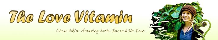 The Love Vitamin. How living and eating healthy can clear acne and skin problems.