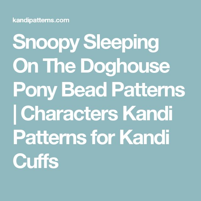Snoopy Sleeping On The Doghouse Pony Bead Patterns | Characters Kandi Patterns for Kandi Cuffs