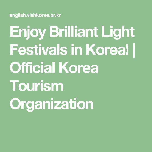 Enjoy Brilliant Light Festivals in Korea!    Official Korea Tourism Organization