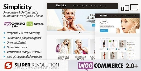 Simplicity - eCommerce Responsive WordPress Theme This elegant and extremely flexible WordPress theme comes with responsive design, ready for retina and support such eCommerce plugins as WooCommerce, JigoShop, eCommerce.
