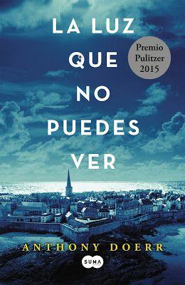"""Novelas Históricas: """"La luz que no puedes ver"""" de Anthony Doerr"""