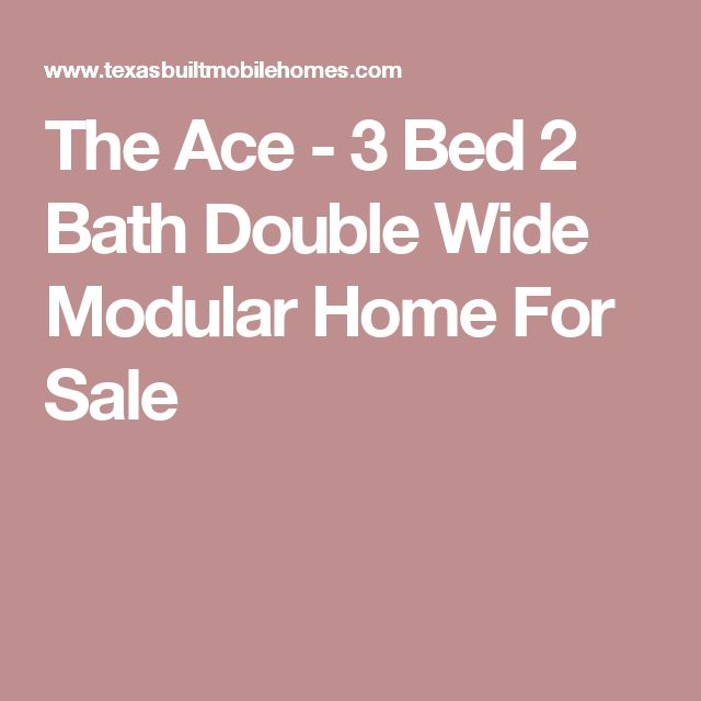 The Ace - 3 Bed 2 Bath Double Wide Modular Home For Sale
