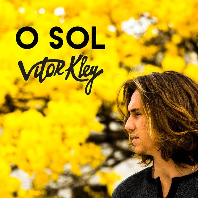 O Sol By Vitor Kley Was Added To My Discover Weekly Playlist On