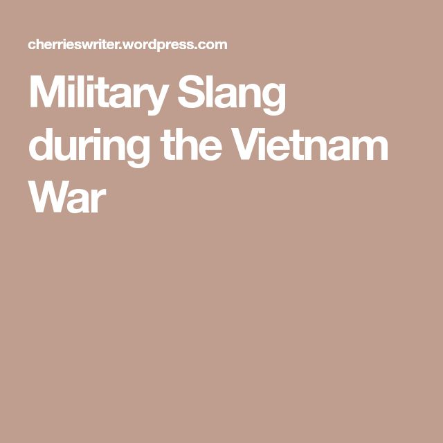 Military Slang during the Vietnam War