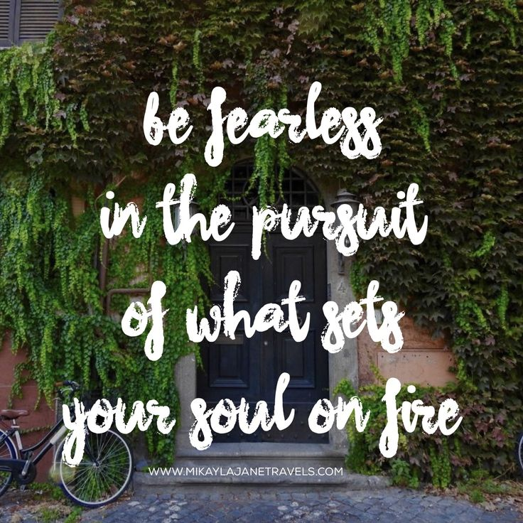 Be Fearless In The Pursuit Of What Sets Your Soul On Fire | Motivational Travel Quote | Inspiring Words | Wanderlust | #wanderlust #inspire #quote #travel | www.mikaylajanetravels.com