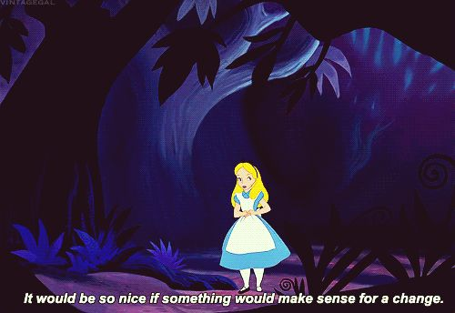 Alice in Wonderland (1951) ...The feeling when you don't understand WTF is happening around you....