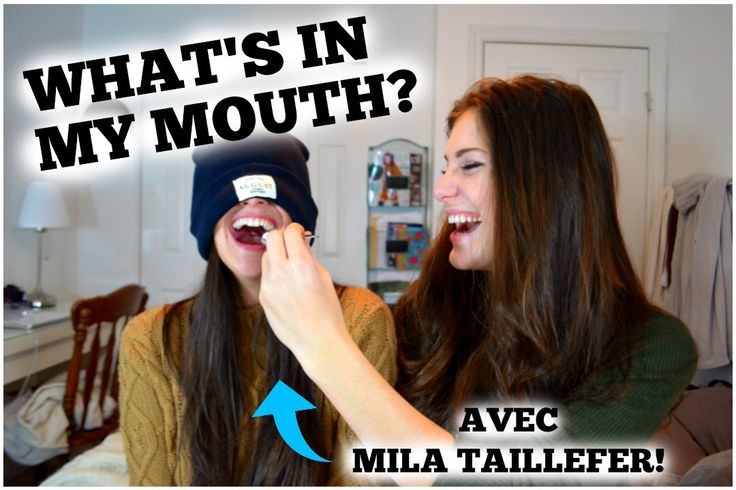 WHAT'S IN MY MOUTH? | AVEC MILA TAILLEFER