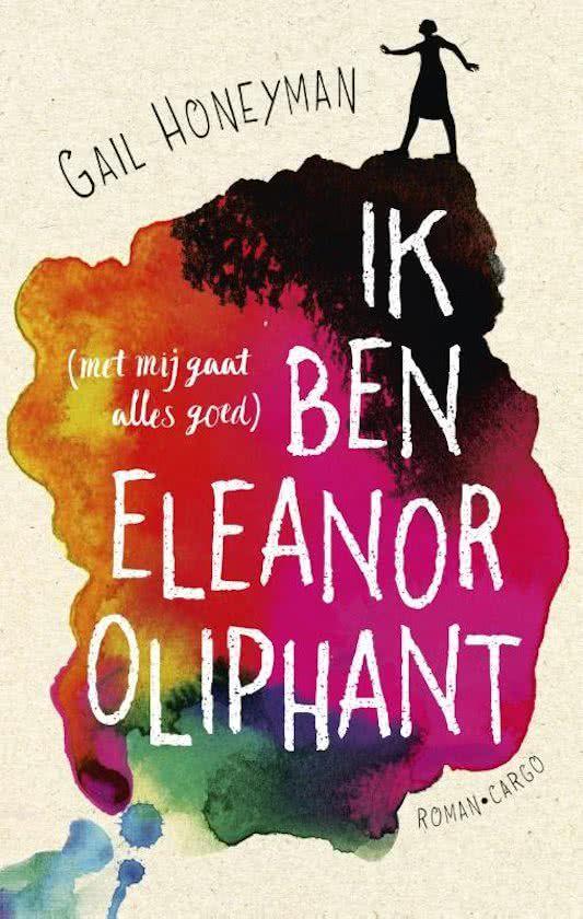 Gail Honeyman: Ik ben Eleanor Oliphant (met mij gaat alles goed). Warm, menselijk op het sentimentele af, maar uiteindelijk super, mede dankzij de humor.