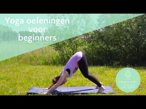 Yoga oefeningen voor Beginners   Yoga oefeningen en houdingen   Happy with Yoga - YouTube