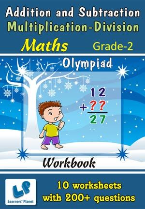 GRADE-2-OLYMPIAD-MATH-ADD-SUBTRACT-MULTIPLICATION-DIVISION-WB This workbook contains printable worksheets on Addition and Subtraction and Multiplication & Division for Grade 2 Olympiad students.   There are total 10 worksheets with 200+ questions.  Pattern of questions : Multiple Choice Questions.    PRICE :- RS.149.00