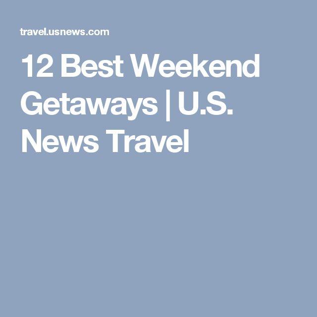 12 Best Weekend Getaways   U.S. News Travel