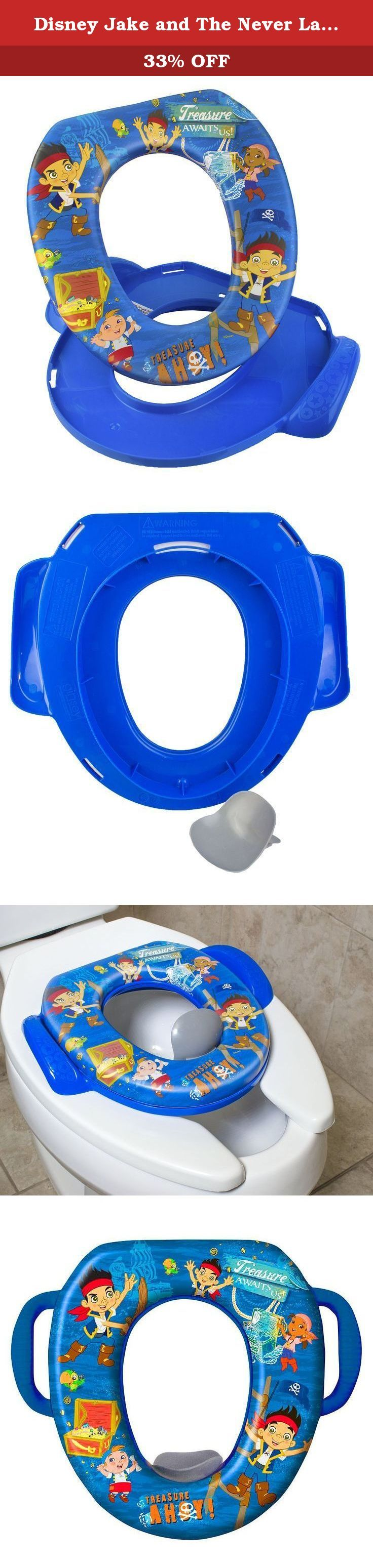 Disney Jake and The Never Land Pirates Potty Seat , Blue. Make potty training fun with this Jake & the Neverland Pirates Soft Potty. Featuring a durable construction made in the USA, each soft & cushy seat top features your favorite Disney characters. Easy grip side handles provide extra stability for your child. Removable cushion allows for easy cleaning. Each seat fits securely on both regular & elongated toilet seats.