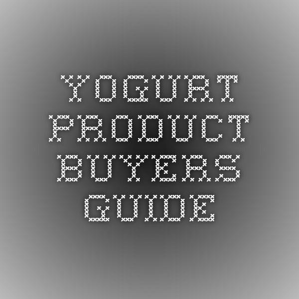 Yogurt Product Buyers Guide