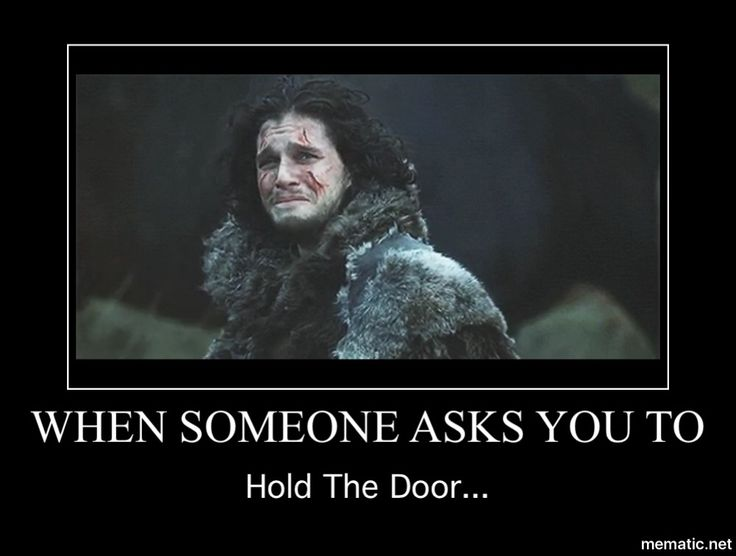 Game of Thrones. Hold the Door...                                                                                                                                                     More