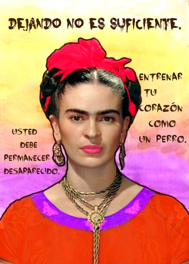 Frida Kahlo Art Print Leaving is not enough. You must stay gone. Train your heart like a dog. / Dejando no es suficiente. Usted debe permanecer desaparecido. Entrenar tu corazón como un perro. www.artdecadence.etsy.com