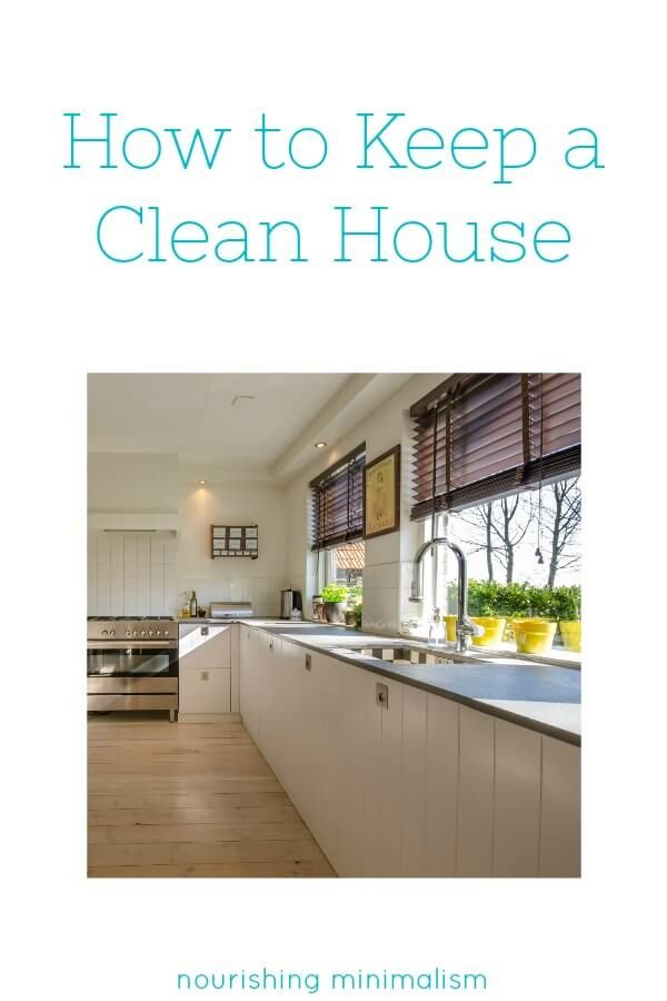 How To Keep A Clean House Nourishing Minimalism Pinterest