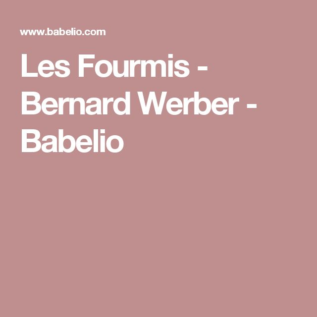 Les Fourmis - Bernard Werber - Babelio