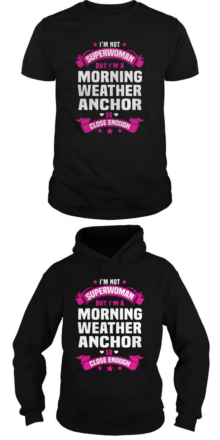 Im Not Superwoman But Im A Morning Weather Anchor So Close Enough.  Guys Tee Hoodie Sweat Shirt Ladies Tee Guys V-Neck Ladies V-Neck Unisex Tank Top Unisex Longsleeve Tee Cleveland Weather Forecast T Shirt Good Weather Forecast T-shirt Good Weather Forecast T-shirt Good Weather Forecast T-shirt