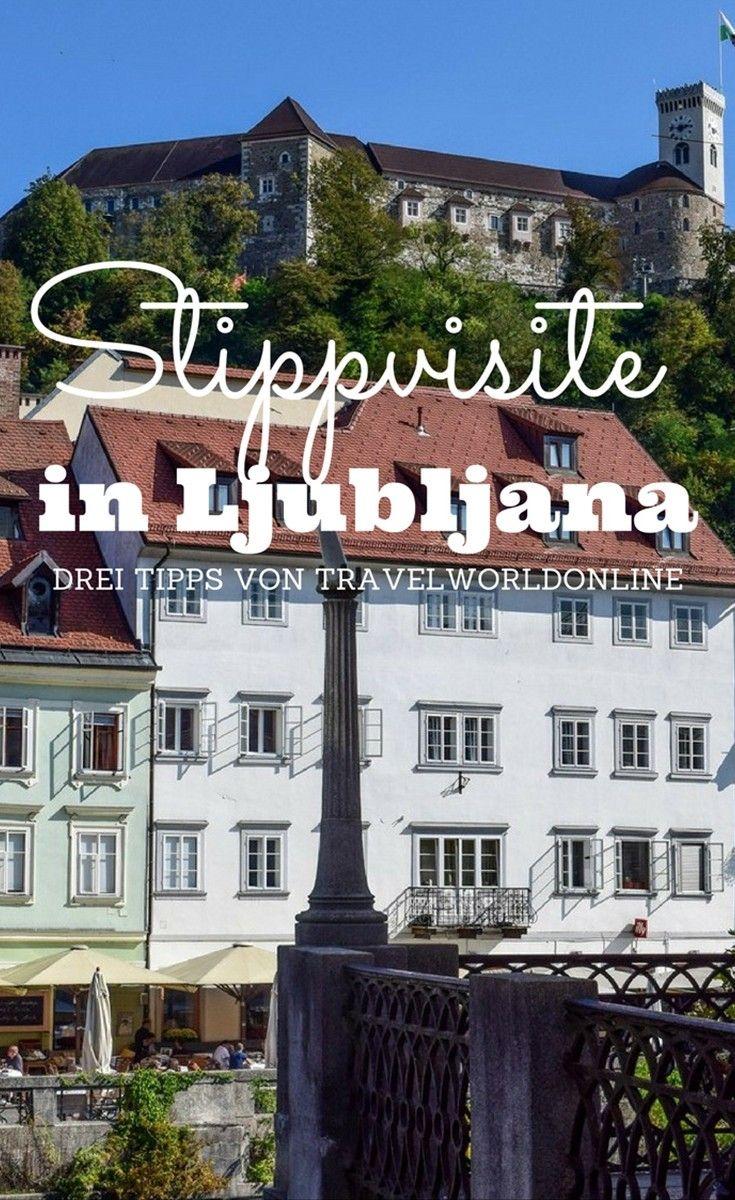 Drei Tipps für eine Stippvisite in Ljubljana