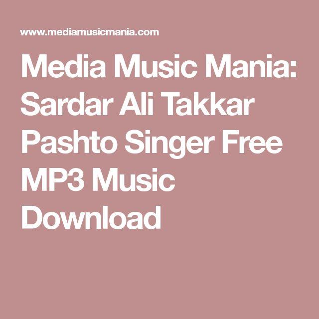 Media Music Mania: Sardar Ali Takkar Pashto Singer Free MP3 Music Download