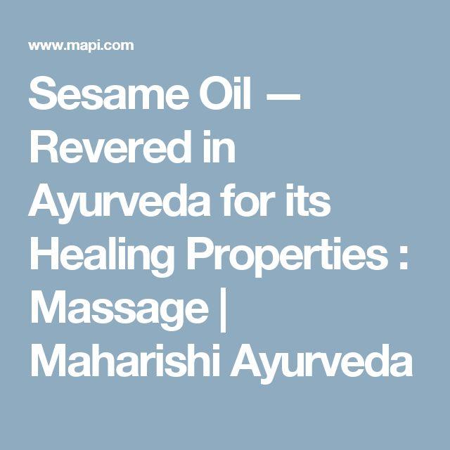 Sesame Oil — Revered in Ayurveda for its Healing Properties : Massage   Maharishi Ayurveda