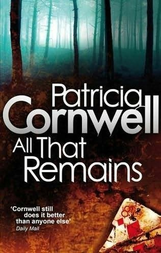 All That Remains by Patricia Cornwell