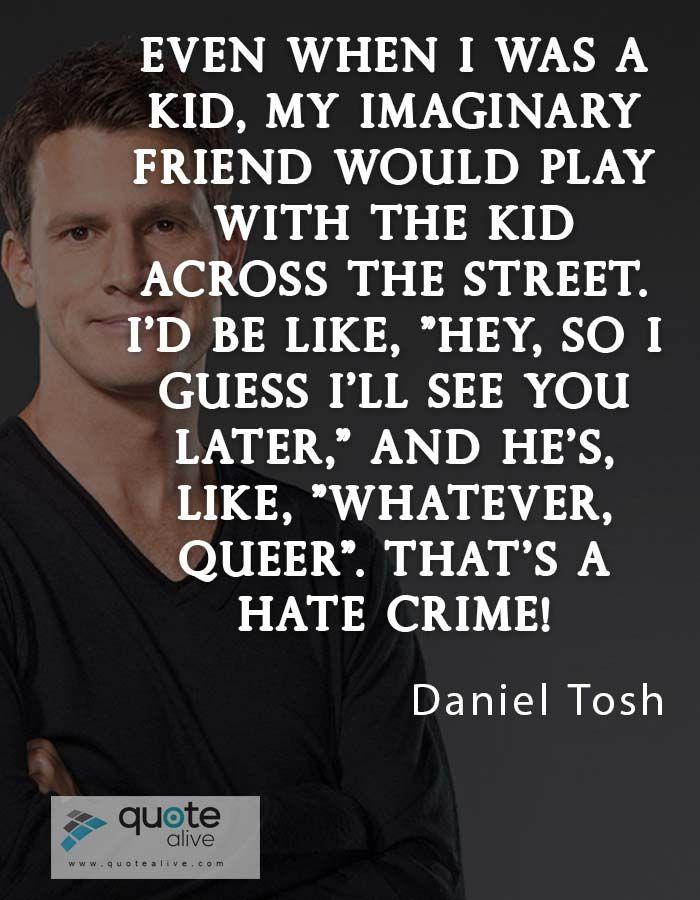 40  Punchy Joke Quotes of Daniel Tosh | http://quotealive.com/legend-person-quotes/daniel-tosh/40-punchy-joke-quotes-of-daniel-tosh/