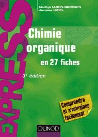 Chimie organique en 27 fiches / Nadège Lubin-Germain,...      Jacques Uziel,.... http://scd.summon.serialssolutions.com/search?s.q=isbn:(978-2-10-074705-4)