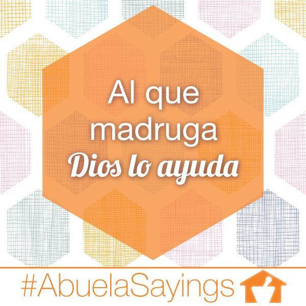 Al que madruga Dios lo ayuda | The early bird gets the worm | Refranes | Quotes | Navarro Discount Pharmacy