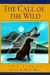 The Call of the Wild AGE 12  Classic animal tale of dignity and survival. By Jack London (2009)
