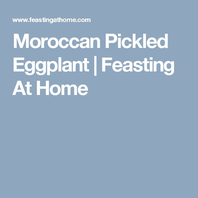 Moroccan Pickled Eggplant | Feasting At Home