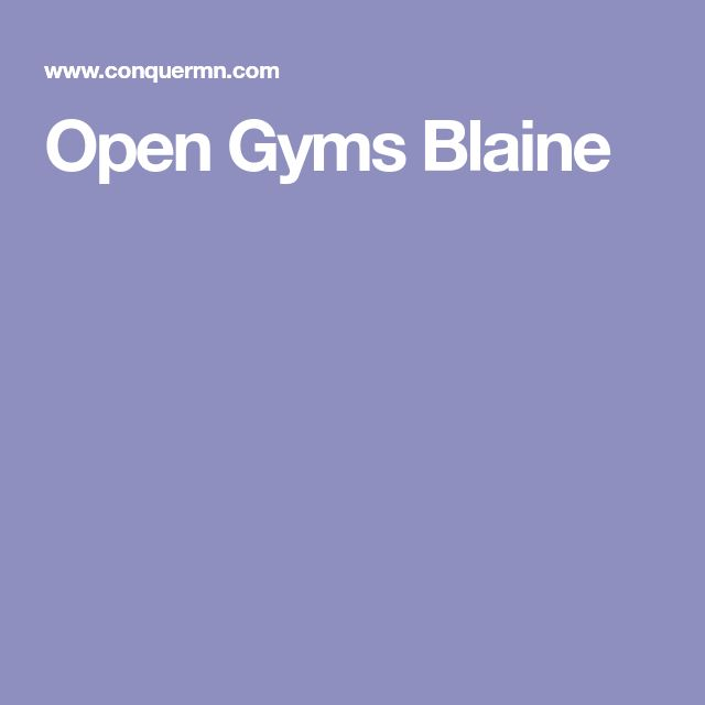 Open Gyms Blaine Open Gym Gym Blaine