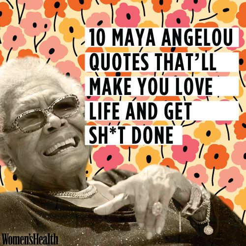Maya Angelou Quotes And Sayings: 10 Maya Angelou Quotes That'll Make You Love Life And Get