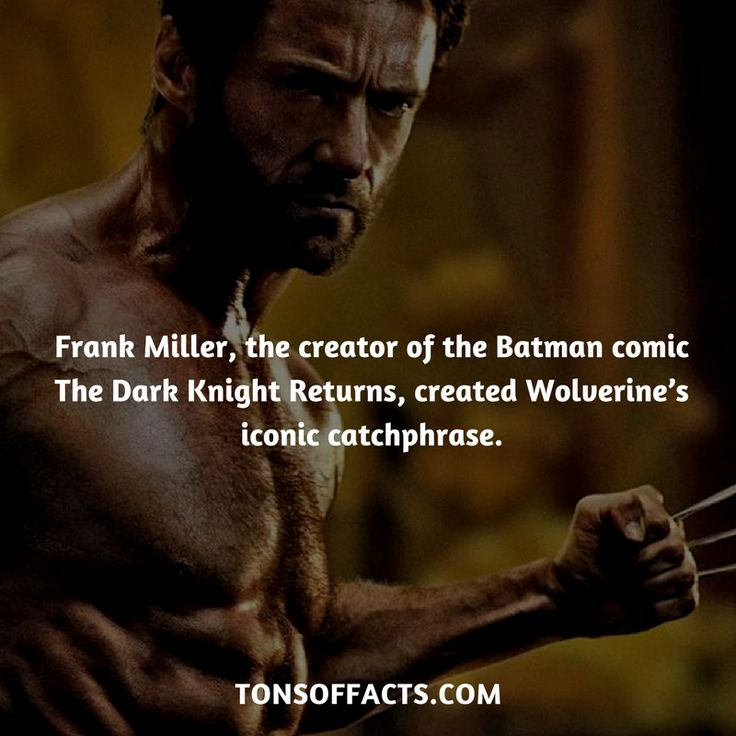 Frank Miller, the creator of the Batman comic The Dark Knight Returns, created Wolverine's iconic catchphrase. #wolverine #xmen #comics #marvel #interesting #fact #facts #trivia #superheroes #memes #1