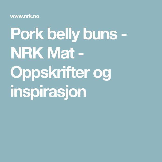 Pork belly buns - NRK Mat - Oppskrifter og inspirasjon