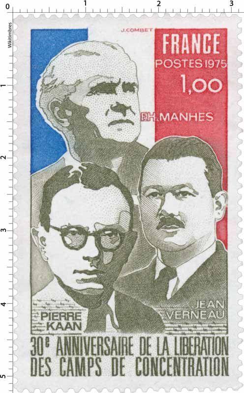 Timbre 1975 30e ANNIVERSAIRE DE LA LIBÉRATION DES CAMPS DE CONCENTRATION PIERRE KAAN F.H. MANHES JEAN VERNEAU | WikiTimbres