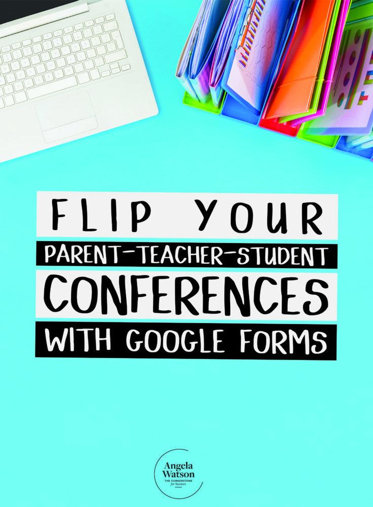 Flip your parent-teacher-student conferences with Google Forms