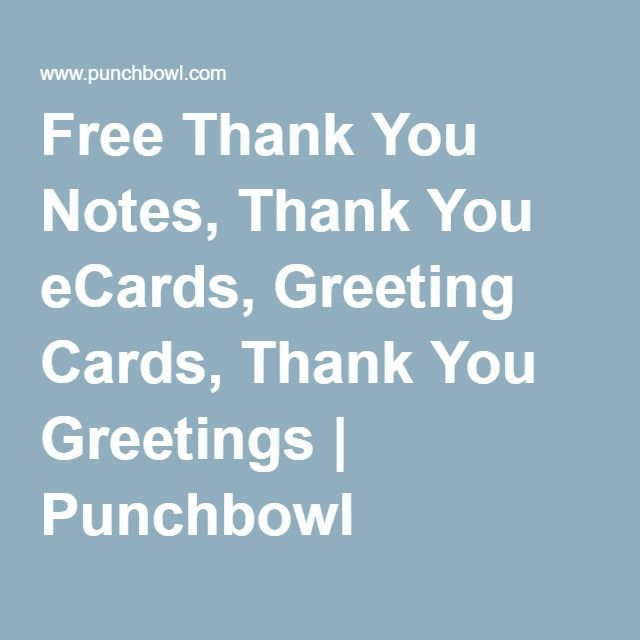 Free Thank You Notes, Thank You eCards, Greeting Cards, Thank You Greetings | Punchbowl