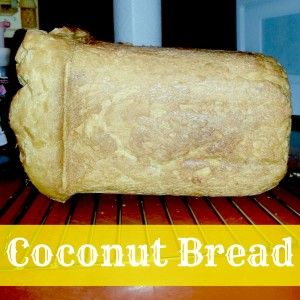 Coconut Bread in the Bread Maker, my dad used to make this. it's SOOOOOO good!
