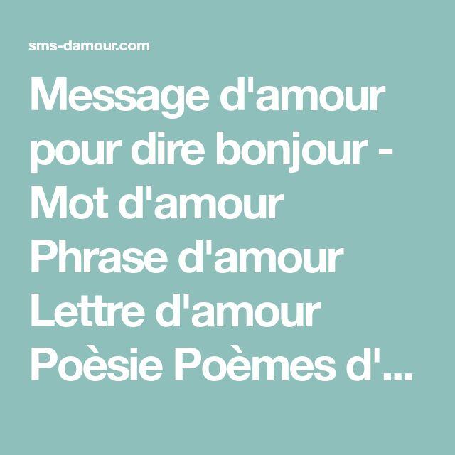 Message d'amour pour dire bonjour - Mot d'amour Phrase d'amour Lettre d'amour Poèsie Poèmes d'amour Déclaration Message d'amour