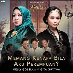 Lirik Lagu Memang Kenapa Bila Aku Perempuan? - Melly Goeslaw feat Gita Gutawa OST Film Kartini       Judul : Memang Kenapa Bila Aku Perempu...