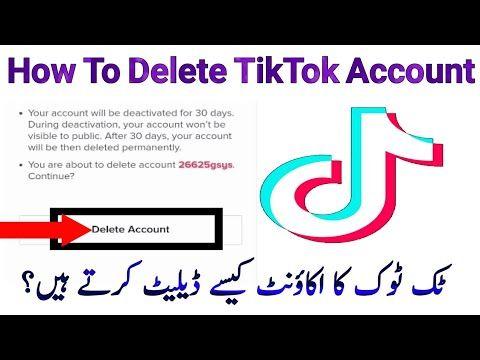 How To Parmantly Delete Tiktok Account Tiktok Ka Account Kesy Delete Karty He Urdu Hindi Mianusam Youtube Youtube Accounting App